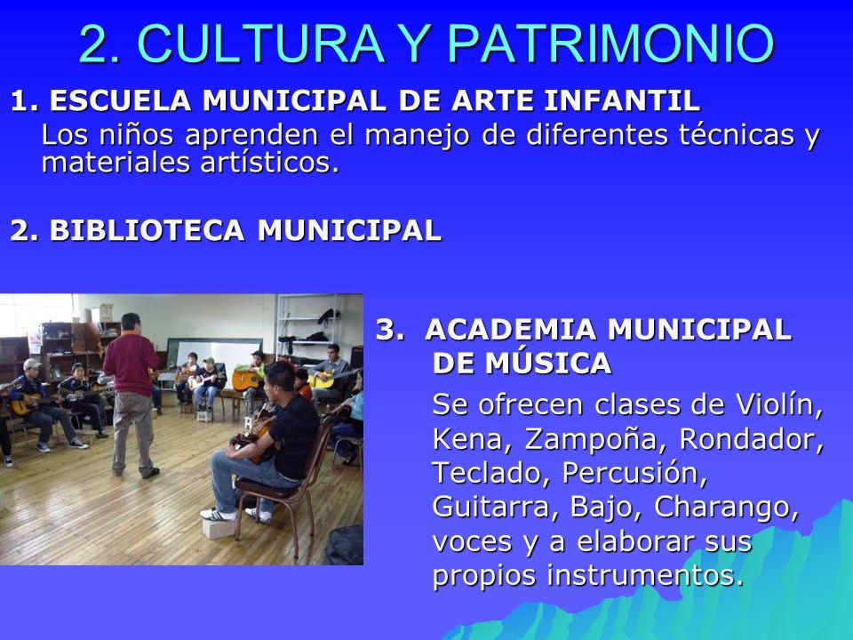 2. CULTURA Y PATRIMONIO 1. ESCUELA MUNICIPAL DE ARTE INFANTIL