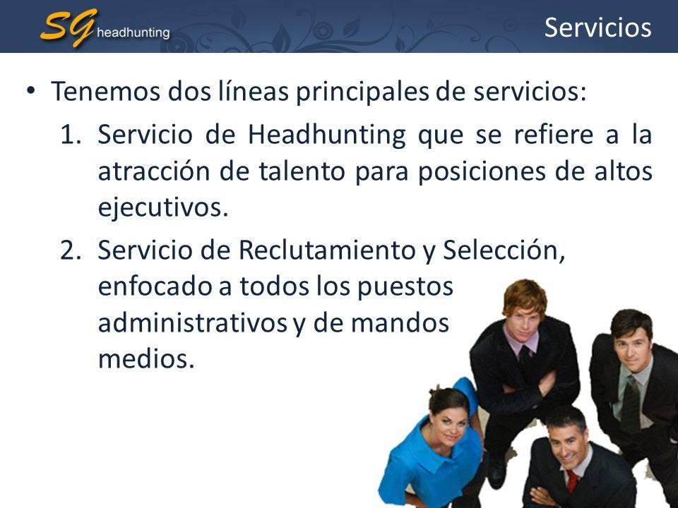 Servicios Tenemos dos líneas principales de servicios: