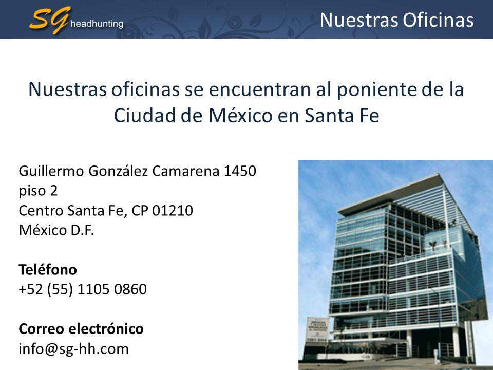 Nuestras Oficinas Nuestras oficinas se encuentran al poniente de la Ciudad de México en Santa Fe.