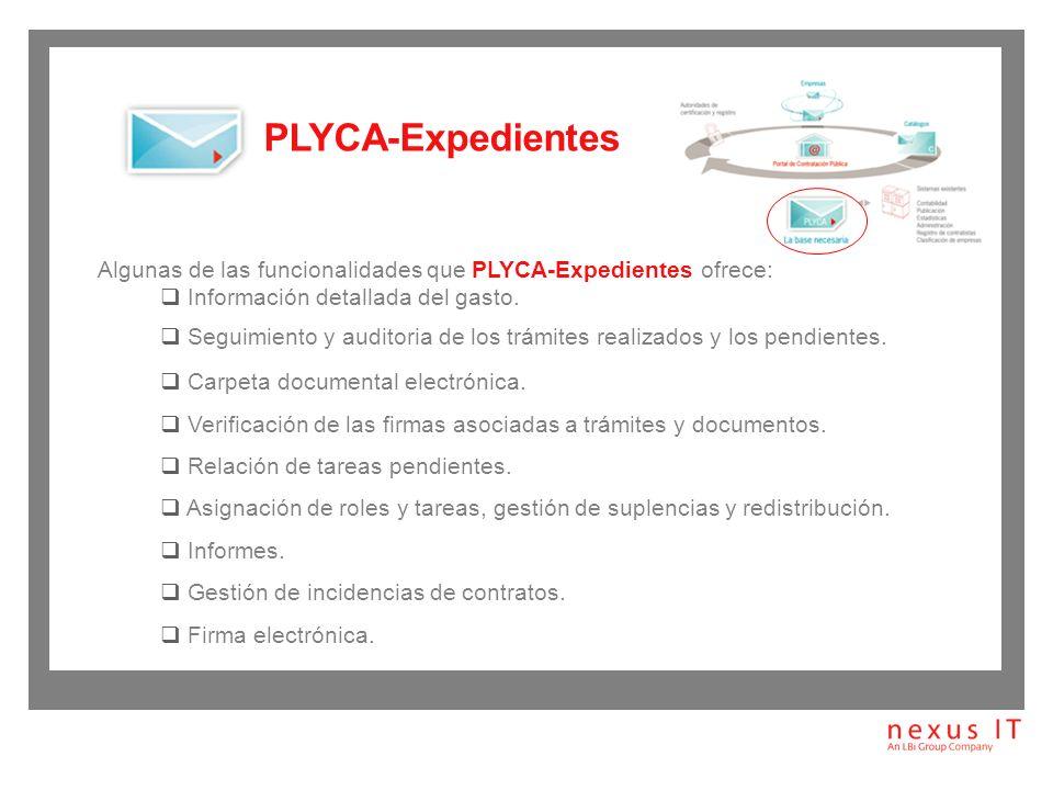 PLYCA-Expedientes Algunas de las funcionalidades que PLYCA-Expedientes ofrece: Información detallada del gasto.