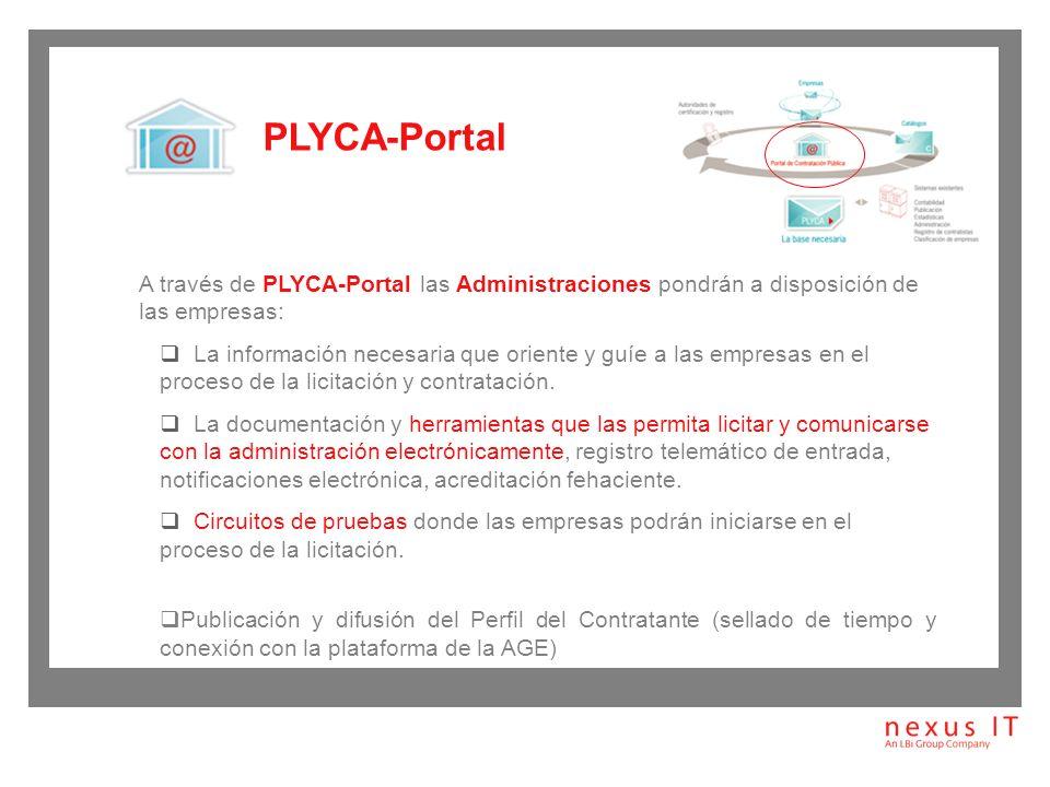 PLYCA-Portal A través de PLYCA-Portal las Administraciones pondrán a disposición de las empresas:
