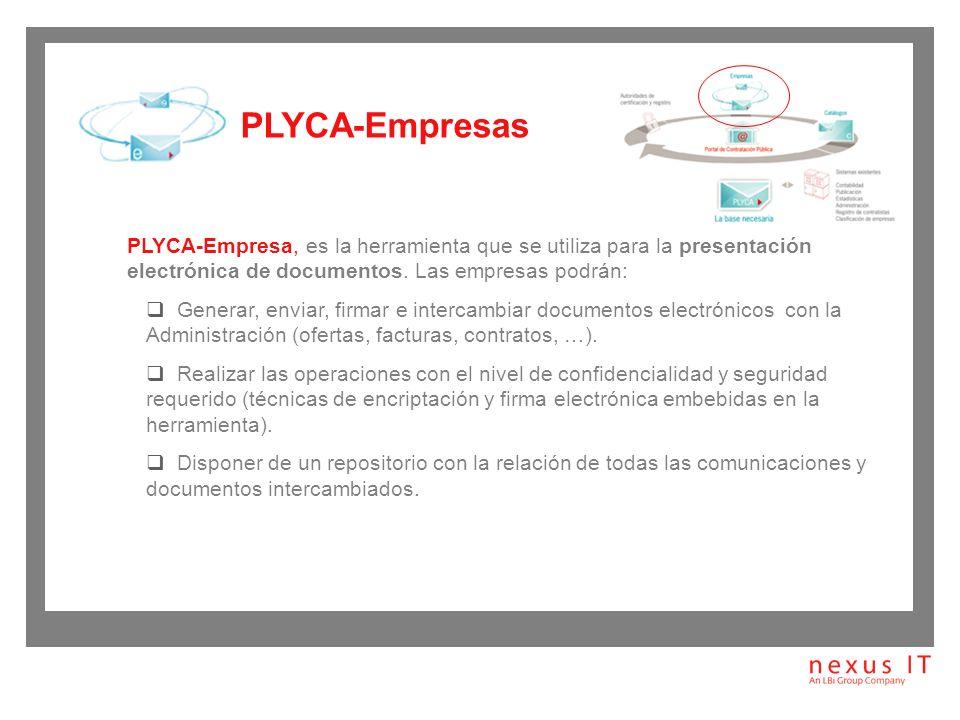 PLYCA-Empresas PLYCA-Empresa, es la herramienta que se utiliza para la presentación electrónica de documentos. Las empresas podrán: