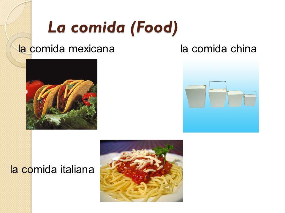 La comida (Food) la comida mexicana la comida china la comida italiana