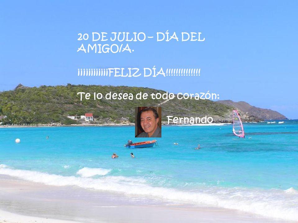 20 DE JULIO – DÍA DEL AMIGO/A.