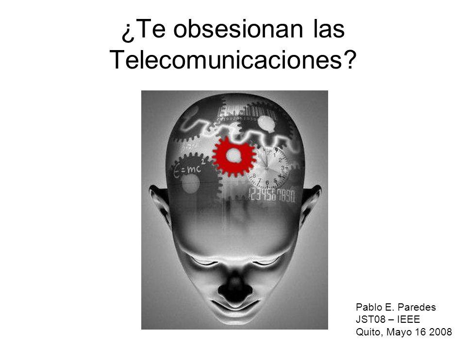 ¿Te obsesionan las Telecomunicaciones