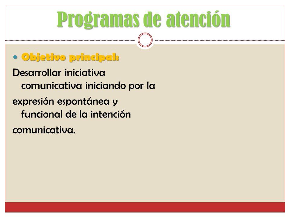 Programas de atención Objetivo principal: