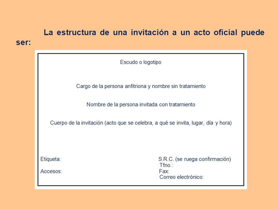 La estructura de una invitación a un acto oficial puede ser: