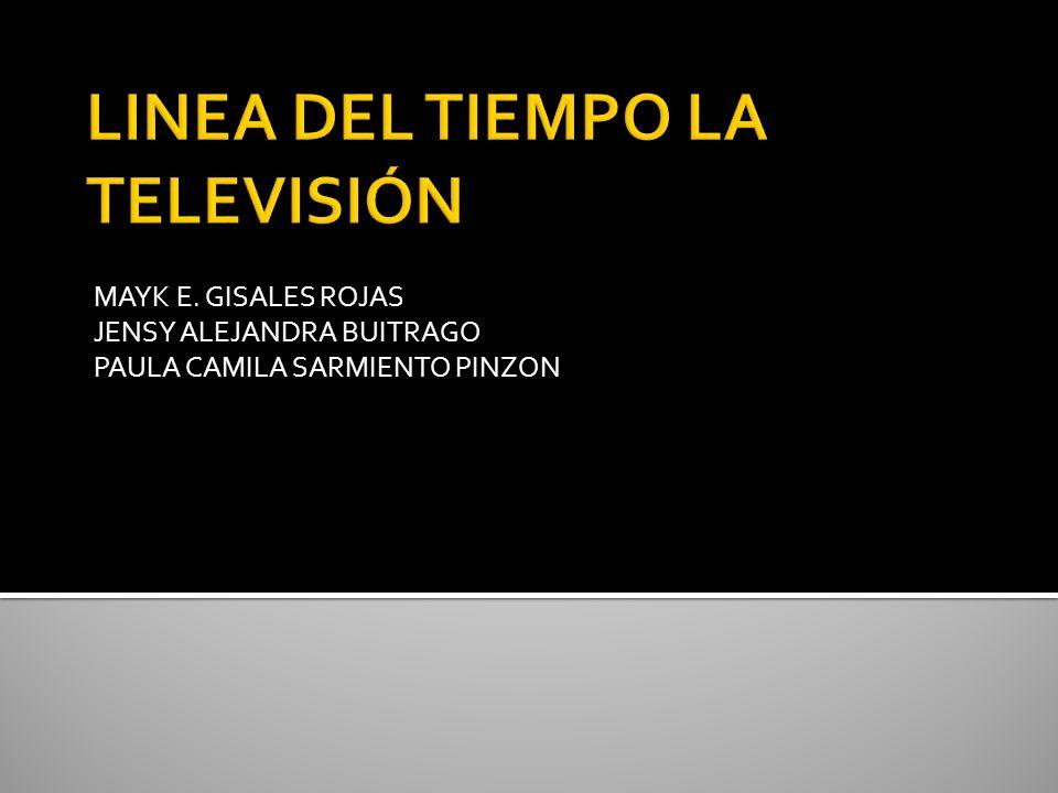 LINEA DEL TIEMPO LA TELEVISIÓN