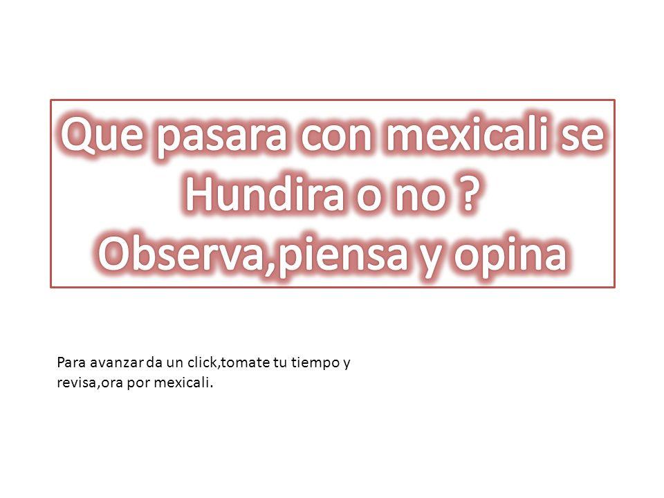 Que pasara con mexicali se