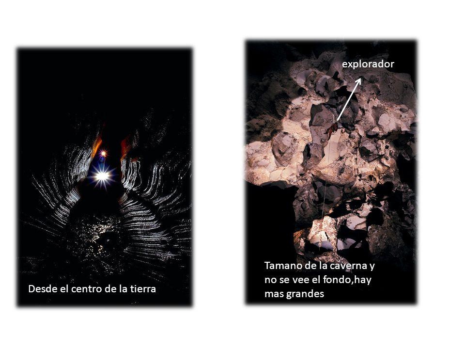 explorador Tamano de la caverna y no se vee el fondo,hay mas grandes Desde el centro de la tierra