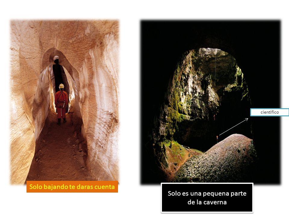 Solo es una pequena parte de la caverna