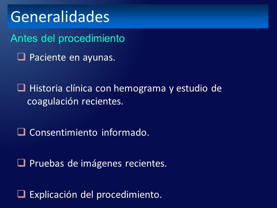 Generalidades Antes del procedimiento Paciente en ayunas.