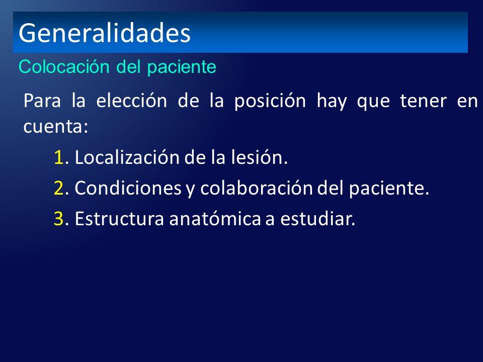 Generalidades Colocación del paciente.