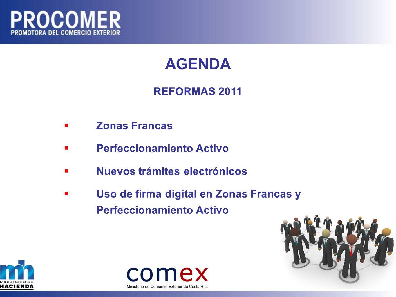 AGENDA REFORMAS 2011 Zonas Francas Perfeccionamiento Activo