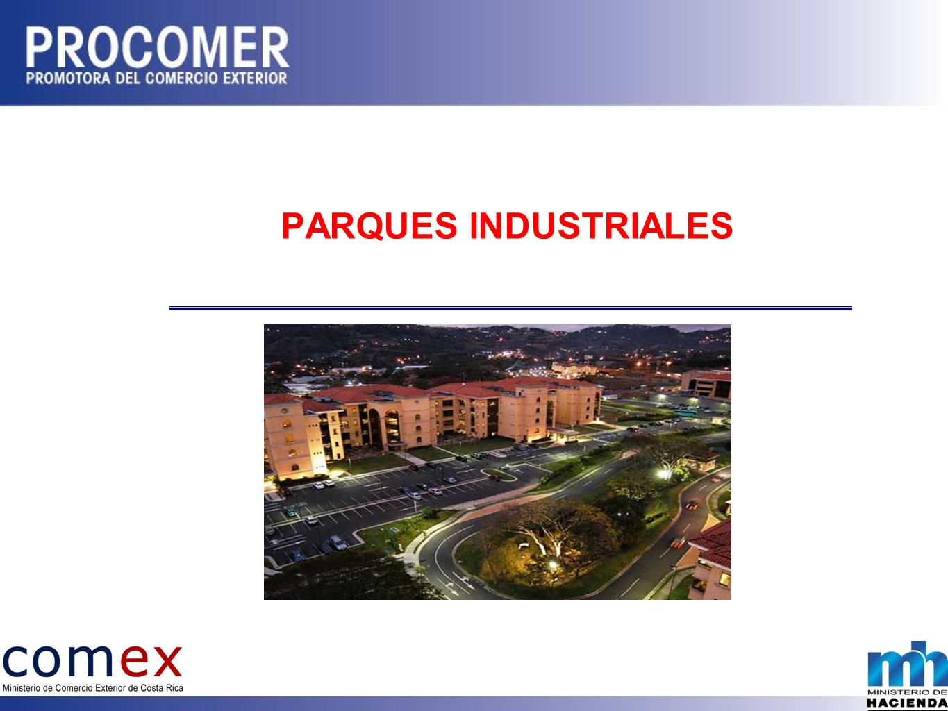 PARQUES INDUSTRIALES THIS REGIME IS REGULATED BY LAW 7210 AND ITS BYLAWS