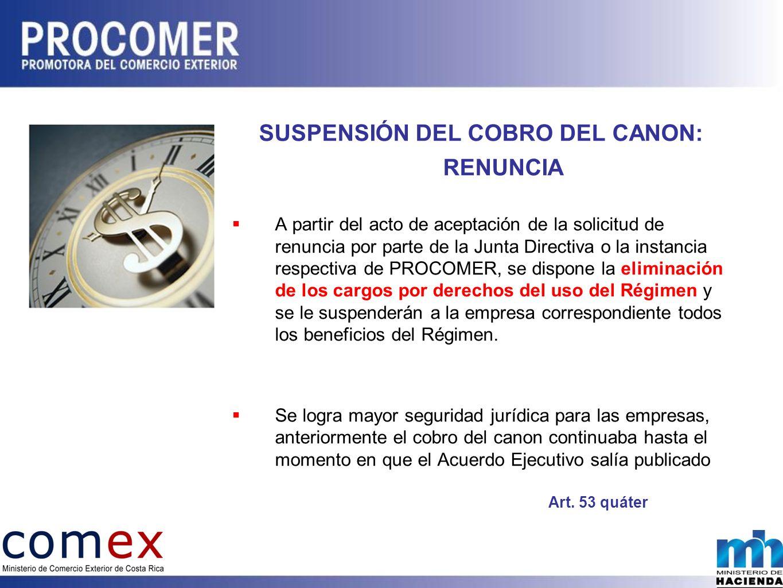 SUSPENSIÓN DEL COBRO DEL CANON: RENUNCIA