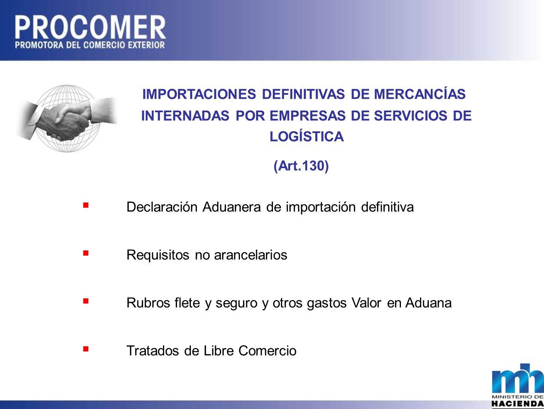 IMPORTACIONES DEFINITIVAS DE MERCANCÍAS INTERNADAS POR EMPRESAS DE SERVICIOS DE LOGÍSTICA