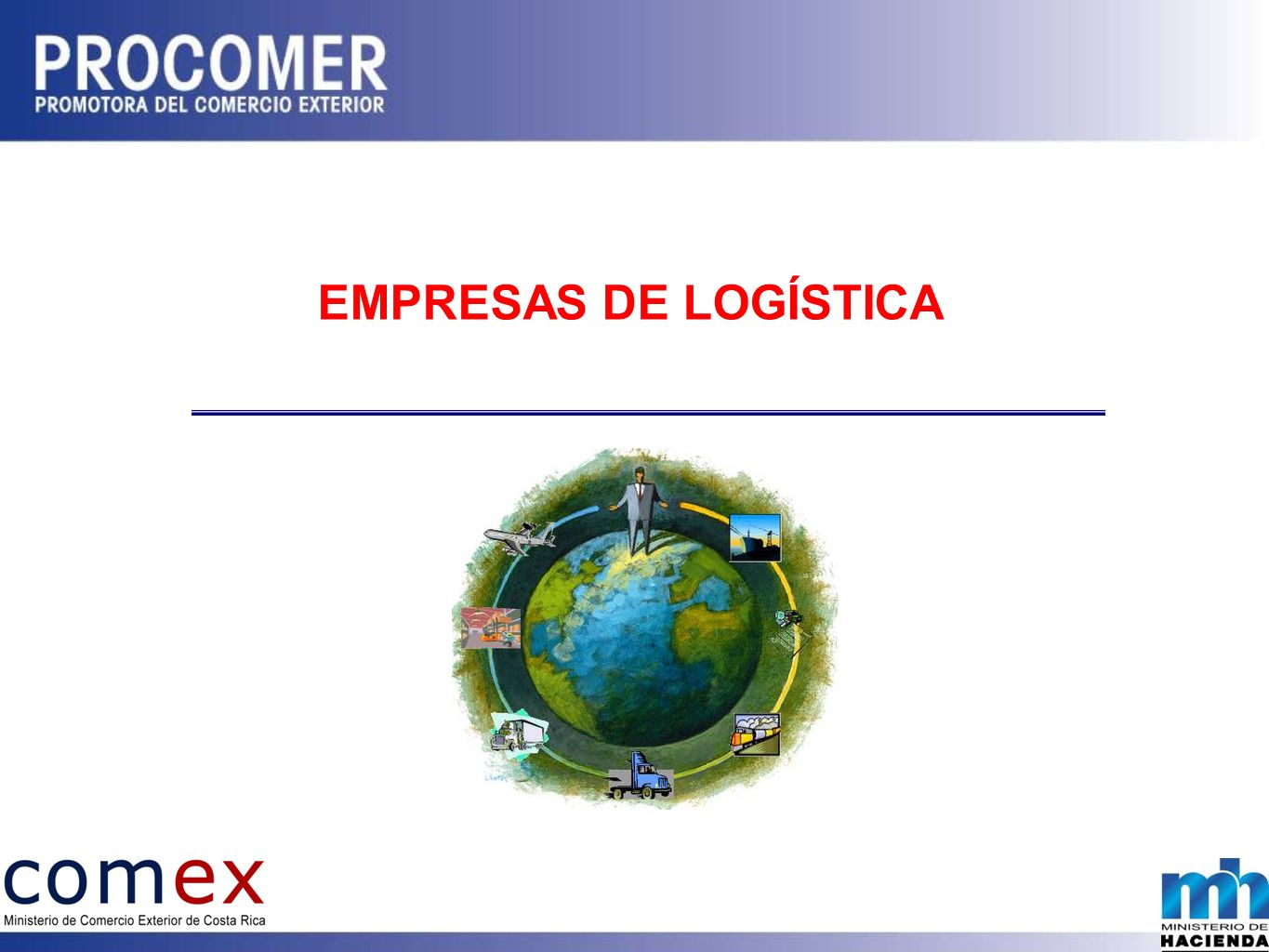 EMPRESAS DE LOGÍSTICA THIS REGIME IS REGULATED BY LAW 7210 AND ITS BYLAWS