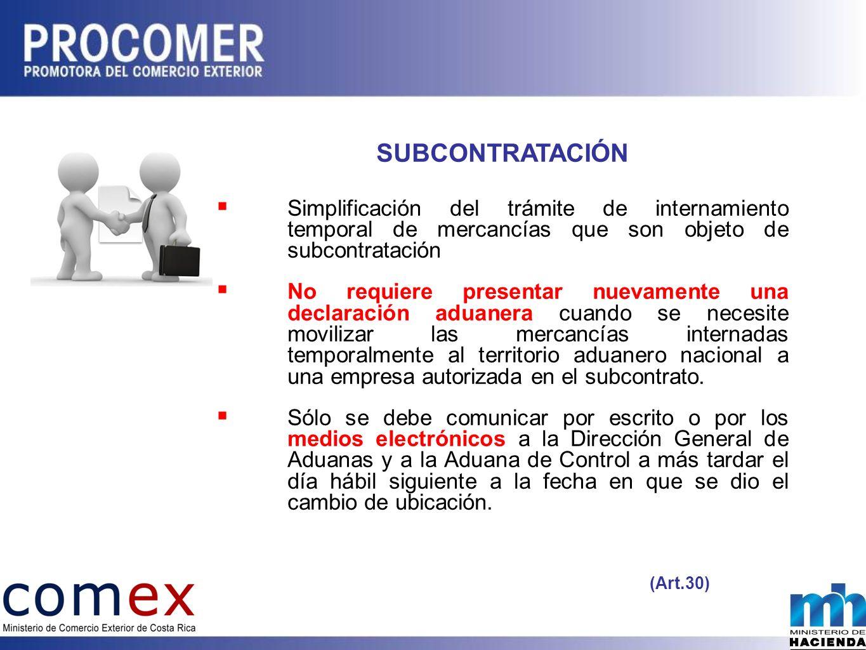 SUBCONTRATACIÓN Simplificación del trámite de internamiento temporal de mercancías que son objeto de subcontratación.
