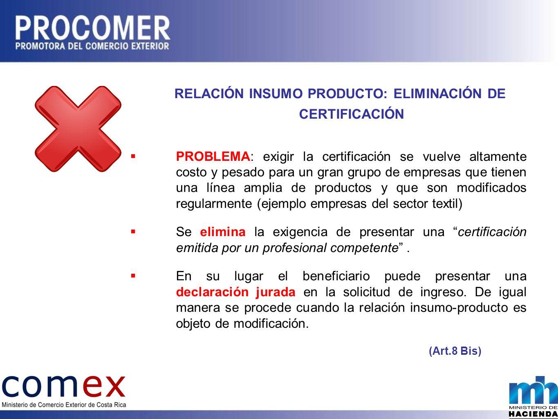 RELACIÓN INSUMO PRODUCTO: ELIMINACIÓN DE CERTIFICACIÓN