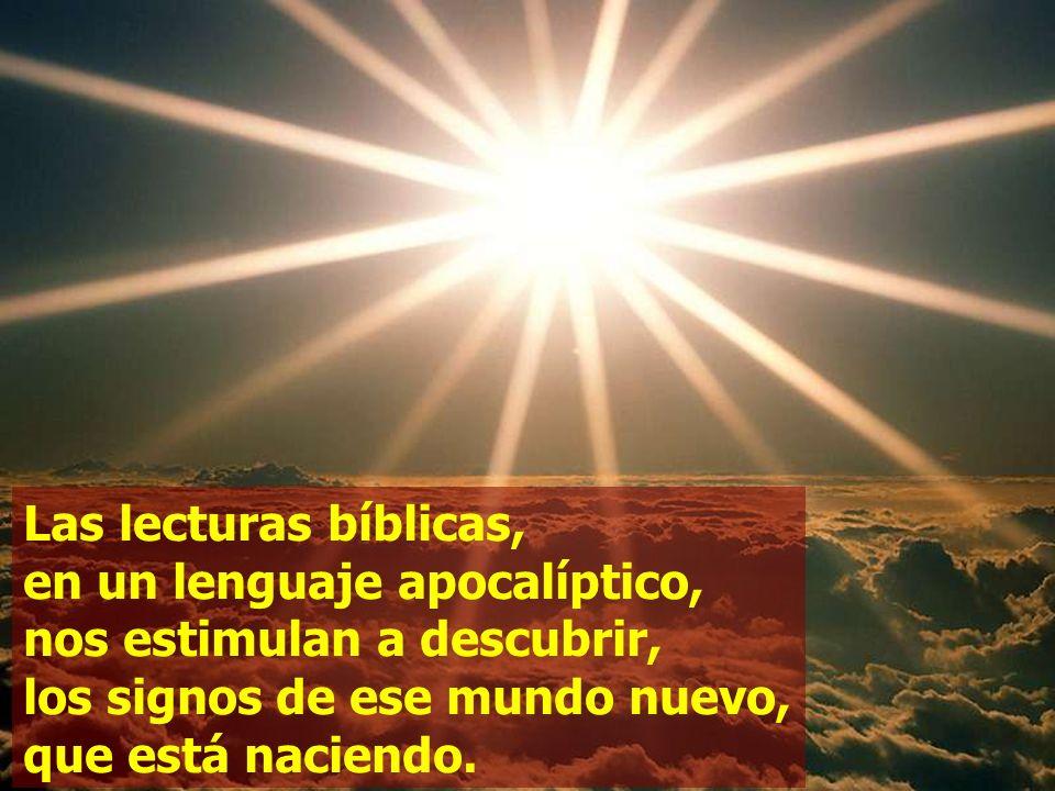 Las lecturas bíblicas, en un lenguaje apocalíptico,
