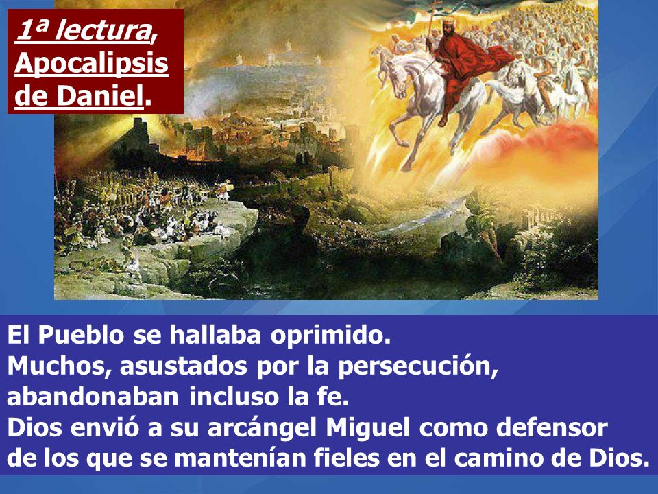 1ª lectura, Apocalipsis de Daniel.