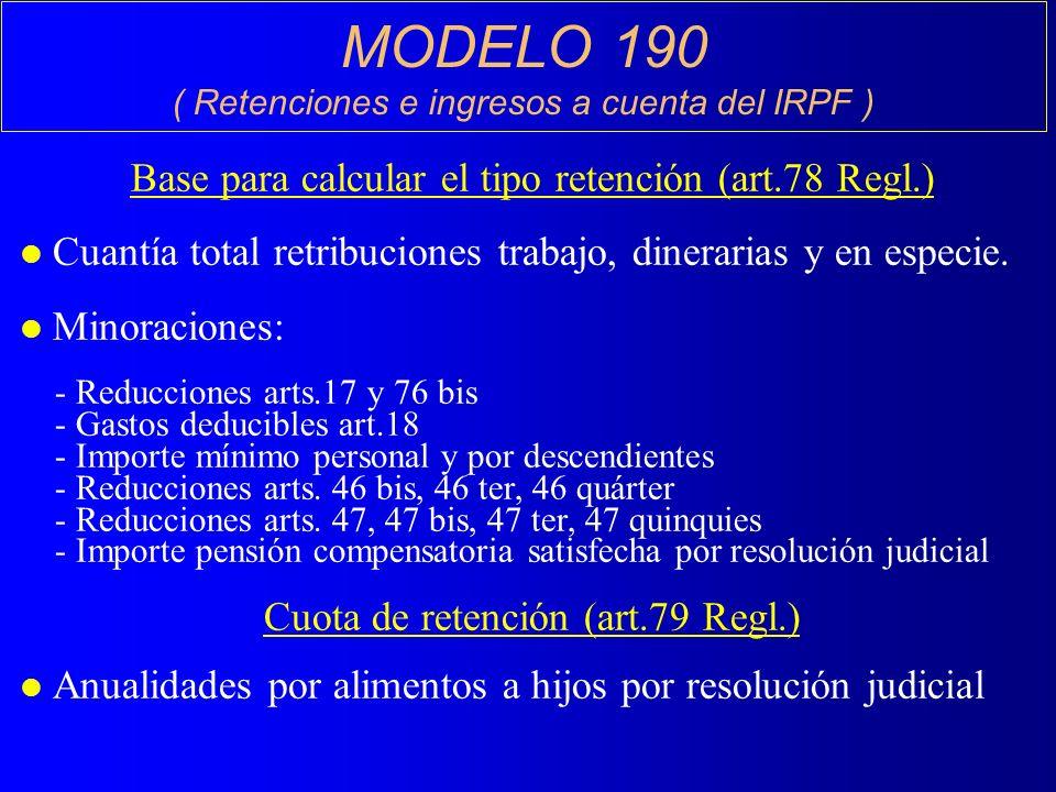 MODELO 190 Base para calcular el tipo retención (art.78 Regl.)