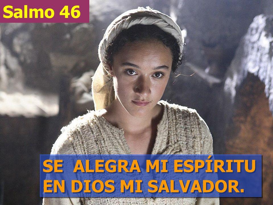 Salmo 46 SE ALEGRA MI ESPÍRITU EN DIOS MI SALVADOR.