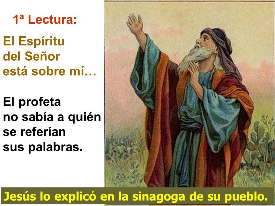 El Espíritu del Señor está sobre mí…