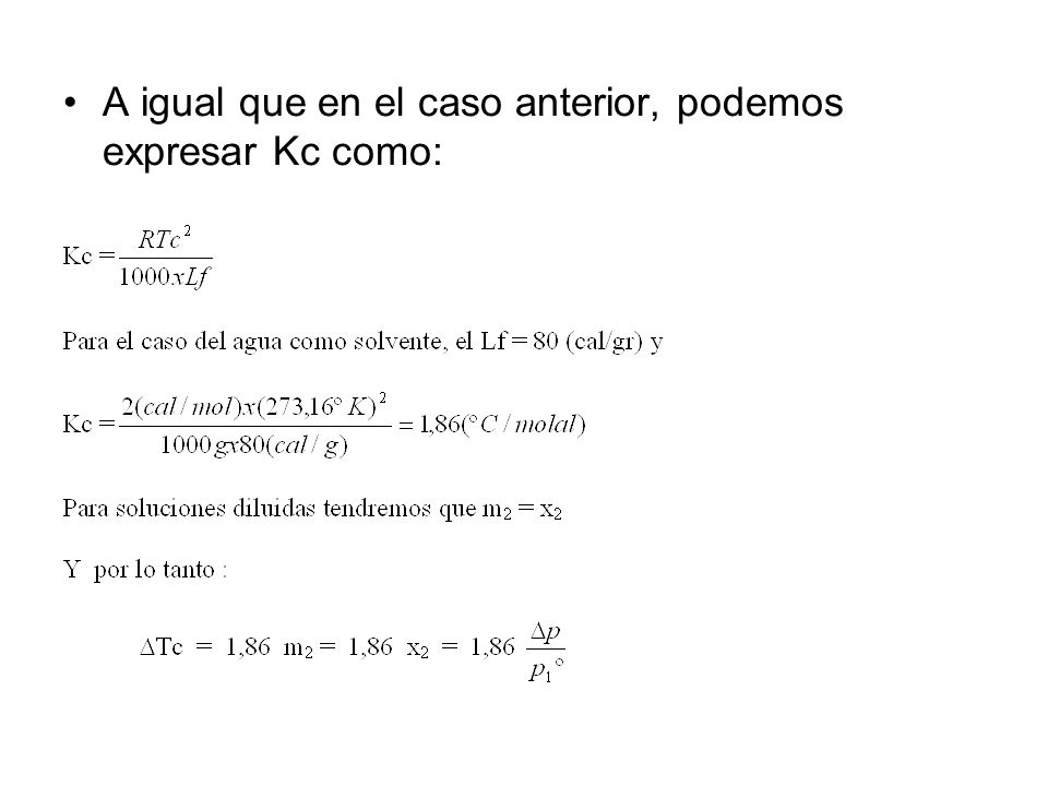 A igual que en el caso anterior, podemos expresar Kc como: