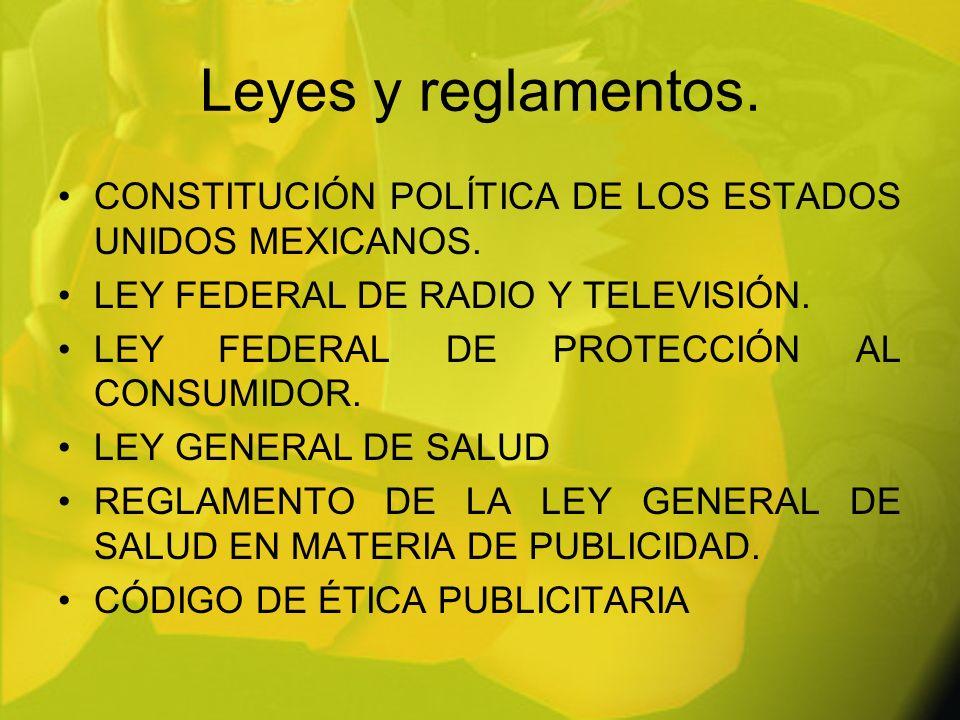 Leyes y reglamentos. CONSTITUCIÓN POLÍTICA DE LOS ESTADOS UNIDOS MEXICANOS. LEY FEDERAL DE RADIO Y TELEVISIÓN.