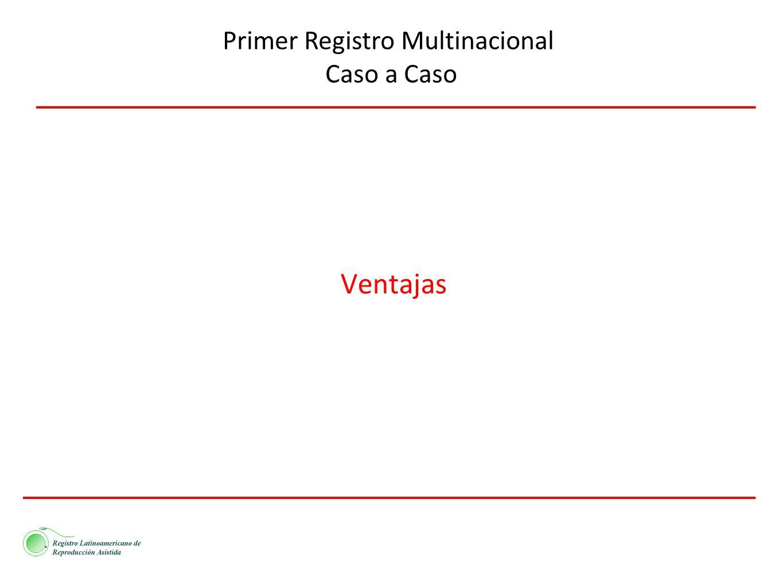 Primer Registro Multinacional Caso a Caso