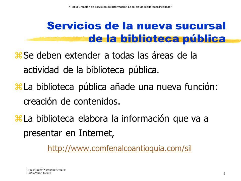 Servicios de la nueva sucursal de la biblioteca pública