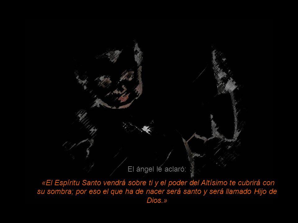 El ángel le aclaró: