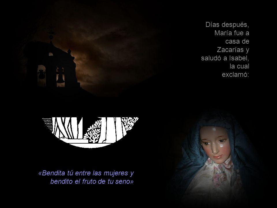 Días después, María fue a casa de Zacarías y saludó a Isabel, la cual exclamó: