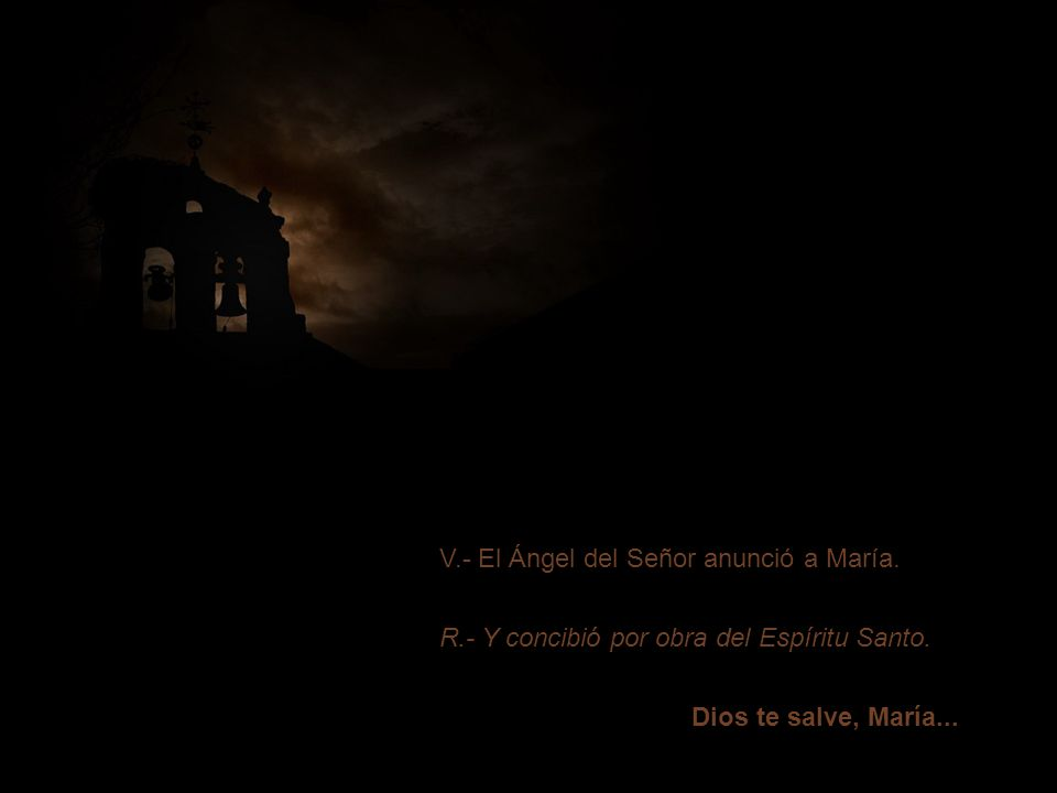 V.- El Ángel del Señor anunció a María.