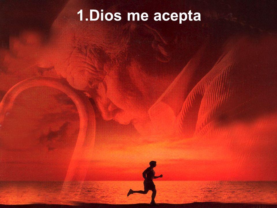 1.Dios me acepta