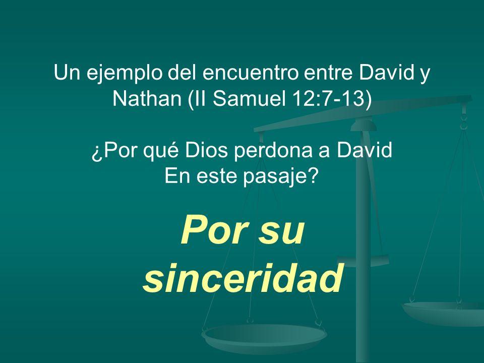 Un ejemplo del encuentro entre David y Nathan (II Samuel 12:7-13)