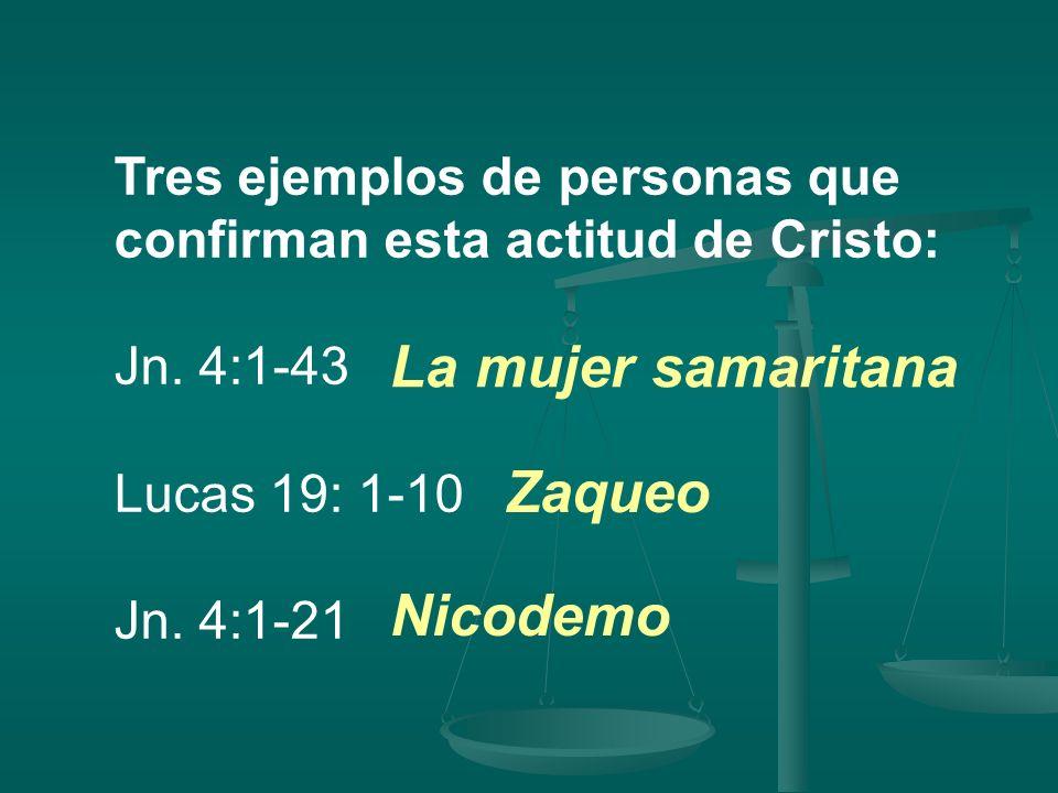 La mujer samaritana Zaqueo Nicodemo