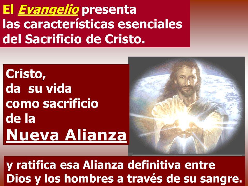 Cristo, da su vida como sacrificio de la Nueva Alianza