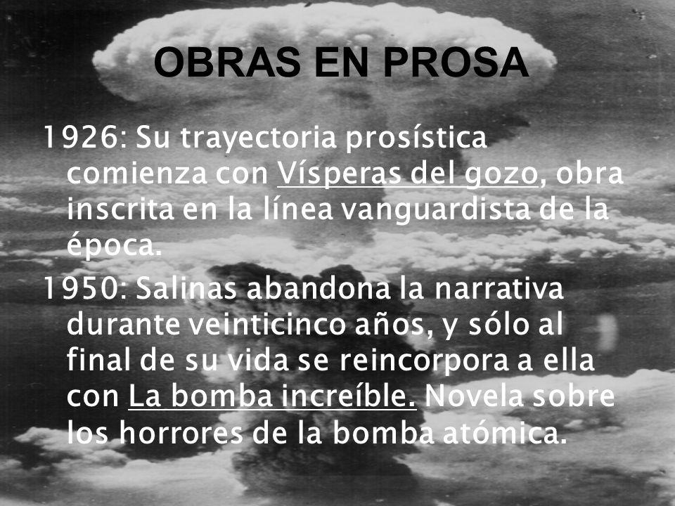 OBRAS EN PROSA 1926: Su trayectoria prosística comienza con Vísperas del gozo, obra inscrita en la línea vanguardista de la época.