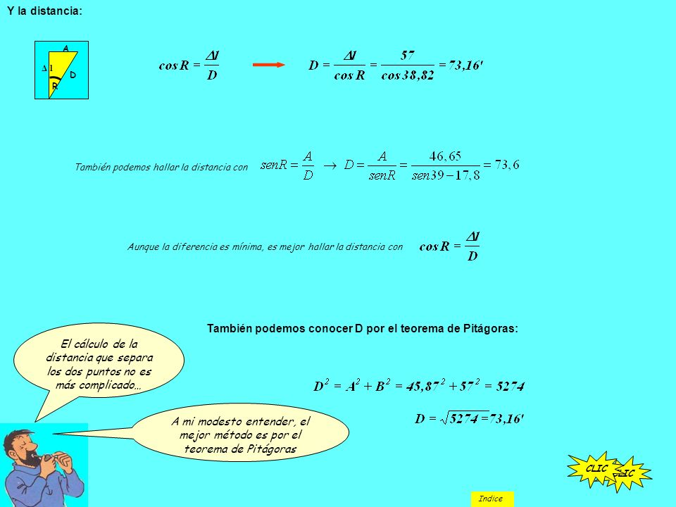 A mi modesto entender, el mejor método es por el teorema de Pitágoras