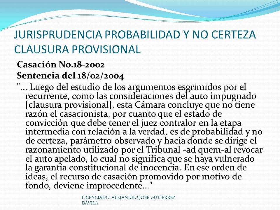 JURISPRUDENCIA PROBABILIDAD Y NO CERTEZA CLAUSURA PROVISIONAL