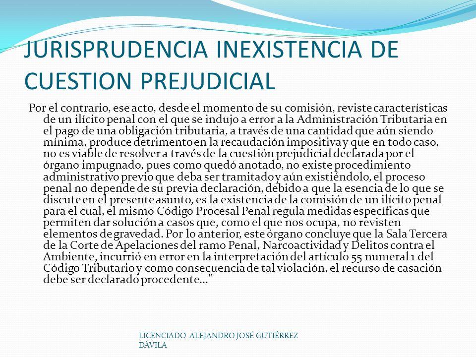 JURISPRUDENCIA INEXISTENCIA DE CUESTION PREJUDICIAL