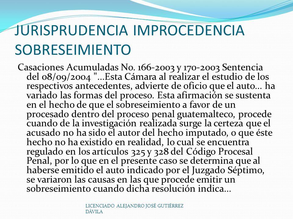 JURISPRUDENCIA IMPROCEDENCIA SOBRESEIMIENTO