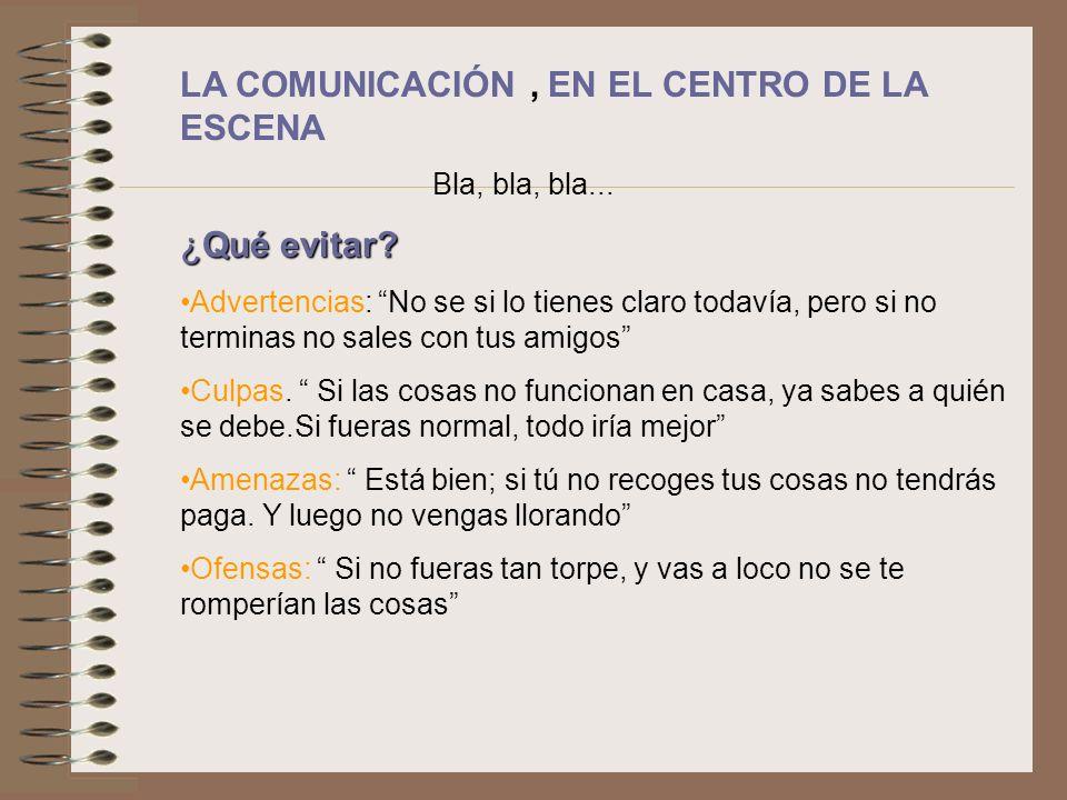 LA COMUNICACIÓN , EN EL CENTRO DE LA ESCENA