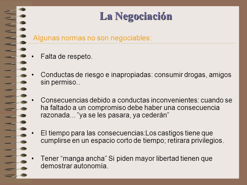 La Negociación Algunas normas no son negociables: Falta de respeto.