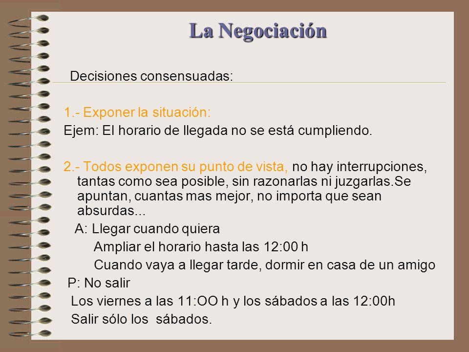La Negociación Decisiones consensuadas: 1.- Exponer la situación: