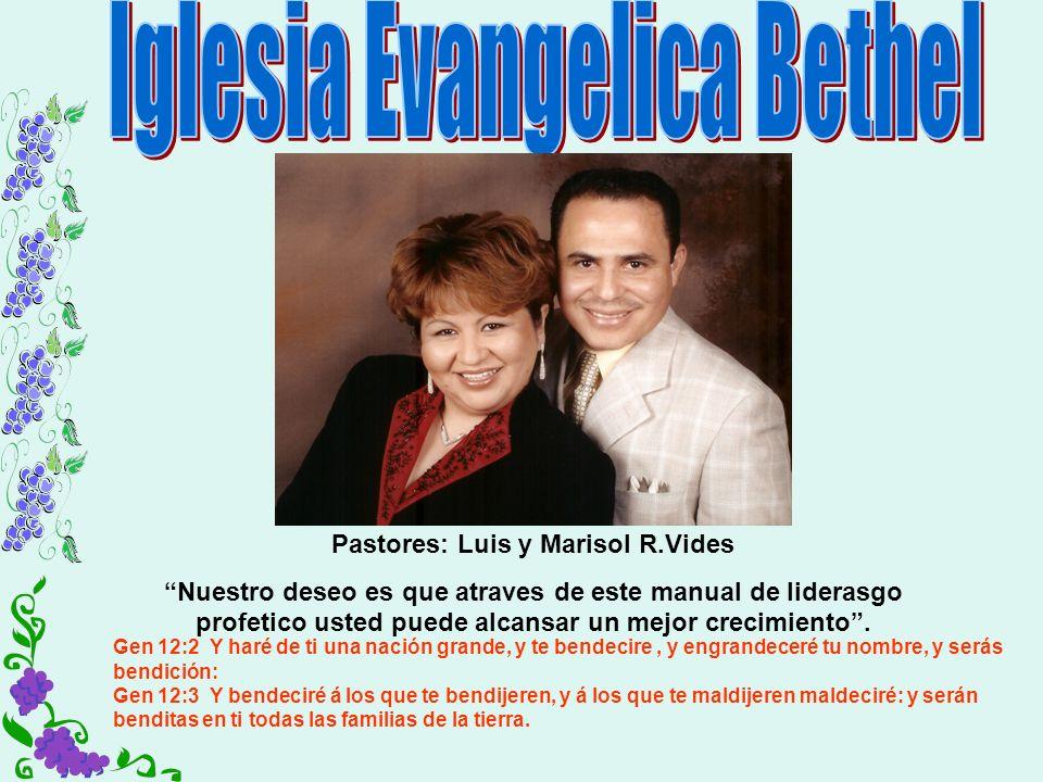 Pastores: Luis y Marisol R.Vides