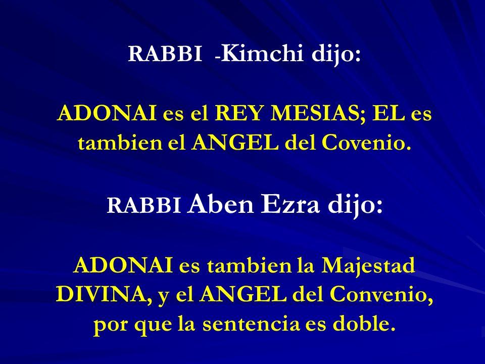 ADONAI es el REY MESIAS; EL es tambien el ANGEL del Covenio.
